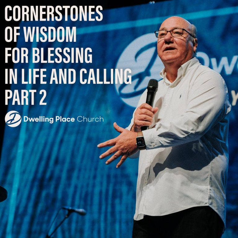 Cornerstones of Wisdom for Blessing in Life and Calling | Part 2