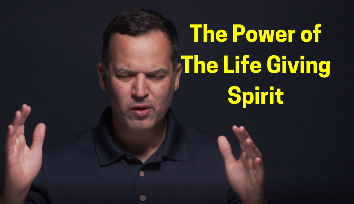 The Power Of The Life Giving Spirit